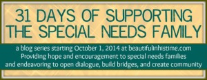 Hop over to 31 Days Of Supporting The Special Needs Family