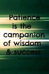 Patience is the key to success in your life